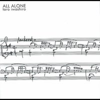 All Alone — Taro Iwashiro