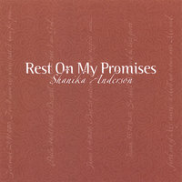Rest On My Promises — Shanika Anderson