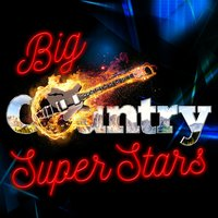 Big Country Superstars — Country Hit Superstars, Country Nation, Country Hit Superstars|Country Music|Country Nation