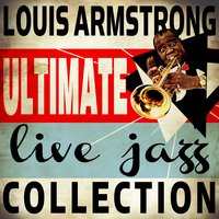 Ultimate Live Jazz Collection — Louis Armstrong