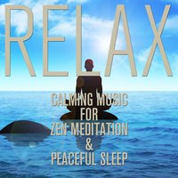 Calming Music for Zen Meditation and Peaceful Sleep — Relax