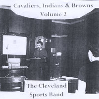 Cavaliers, Indians & Browns, Volume 2 — The Cleveland Sports Band