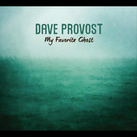 My Favorite Ghost — Dave Provost