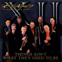 Things Ain't What They Used To Be — Bill Allred's Classic Jazz Band