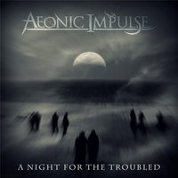 A Night for the Troubled — Aeonic Impulse