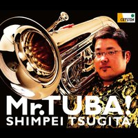 Mr. Tuba — Leroy Anderson, Томазо Альбинони, James Barnes, Anthony Plog, John Towner Williams, Eijiro Nakagawa