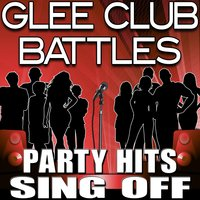 Glee Club Battles - Party Hits Sing Off — The Hit Nation