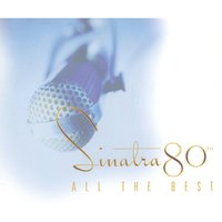 Sinatra 80th - All The Best — Frank Sinatra