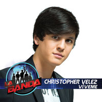 Víveme (La Banda Performance) — Christopher Vélez