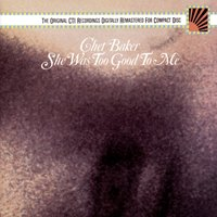 She Was Too Good To Me — Ирвинг Берлин, Chet Baker