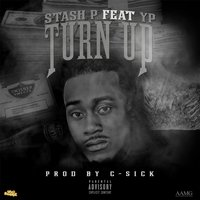 Turn Up (feat. Yp) — Stash P