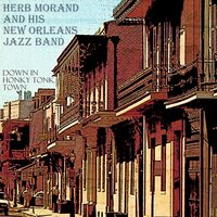 Down in Honky Tonk Town — Herb Morand & His New Orleans Jazz band