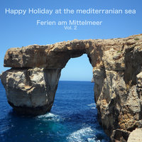 Happy Holiday At the Mediterranian Sea -  Ferien am Mittelmeer, Vol. 2 — Arr. Dimitrios Xanopolos