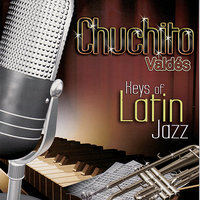 Keys of Latin Jazz — Chuchito Valdes