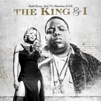 The King & I — Faith Evans, The Notorious B.I.G.