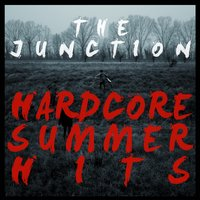 Hardcore Summer Hits — The Junction