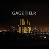Coming Round Us — Gage Tielr