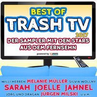 Best of Trash TV 2017 - Der Sampler mit den Stars aus dem Fernsehn powered by Xtreme Sound — сборник