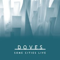 Some Cities Live EP — Doves