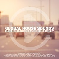 Global House Sounds, Vol. 27 — сборник