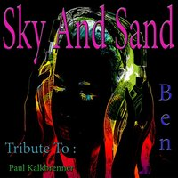 Sky and Sand: Tribute to Paul Kalkbrenner — Ben