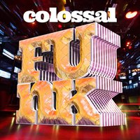 Colossal Funk — Funk 2016