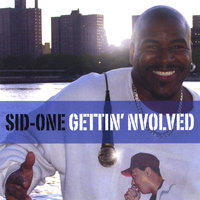 Gettin' Nvolved — Sid - One