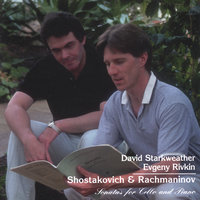 Shostakovich & Rachmaninov Sonatas for Cello and Piano — David Starkweather (cello), Evgeny Rivkin (piano)