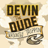 Seriously Trippin' - EP — Devin The Dude