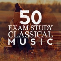50 Exam Study Classical Music — Exam Study Classical Music Chill Out, Exam Study New Age Piano Music Academy, Exam Study Music Academy, Exam Study Classical Music Chill Out|Exam Study Music Academy|Exam Study New Age Piano Music Academy
