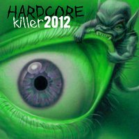 Hardcore Killer 2012 — сборник