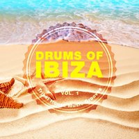 Drums of Ibiza (Tribal House Music Grooves), Vol. 1 — сборник