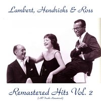 Remastered Hits, Vol. 2 — Lambert, Hendricks & Ross, Lambert, Hendricks & Ross