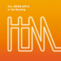In The Morning — Mrs. GREEN APPLE