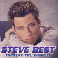 The Way You Want It — Steve Best