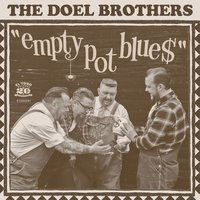 Empty Pot Blue$ — The Doel Brothers