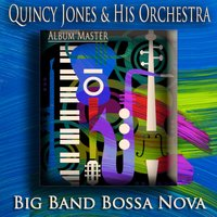 Big Band Bossa Nova — Quincy Jones & His Orchestra