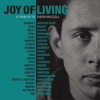 Joy of Living – a Tribute to Ewan Maccoll — сборник