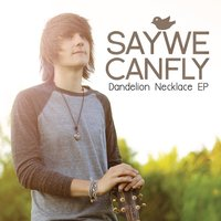 Dandelion Necklace EP — SayWeCanFly