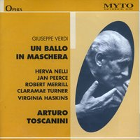 Un Ballo In Maschera — Herva Nelli, Jan Peerce, Claramae Turner, Robert Merrill, Virginia Haskins, Nicola Moscona, The NBC Symphony Orchestra, The Robert Shaw Chorale & Arturo Toscanini