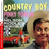 Country Boy — Pinky Tomlin, Nelson Riddle's Orchestra