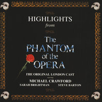 "Highlights From The Phantom Of The Opera — Andrew Lloyd Webber, Phantom Of The Opera Original London Cast, The Phantom Of The Opera Original London Cast, ""The Phantom Of The Opera"" Original London Cast"