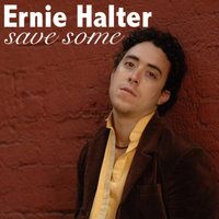 Save Some — Ernie Halter