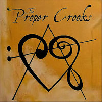 The Proper Crooks — The Proper Crooks