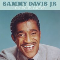 Love Me or Leave Me — Sammy Davis, Jr.