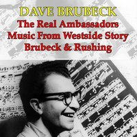 Brubeck & Rushing / the Real Ambassadors / Music from ''west Side Story'' — Irving Berlin, Dave Brubeck Quartet, Jimmy Rushing, Dave Brubeck