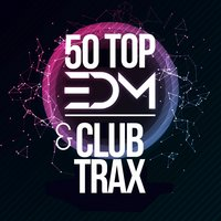 50 Top EDM & Club Trax — сборник