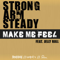 Make Me Feel — Strong Arm Steady