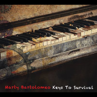 Keys To Survival — Marty Bartolomeo