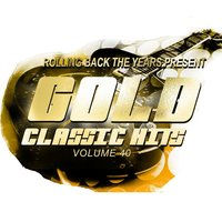 Rolling Back the Years Present - Gold Classic Hits, Vol. 40 — сборник